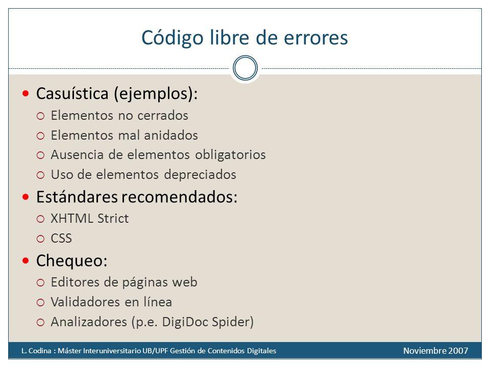 Código libre de errores Casuística (ejemplos): Elementos no cerrados Elementos mal anidados Ausencia de elementos obligatorios Uso de elementos deprec