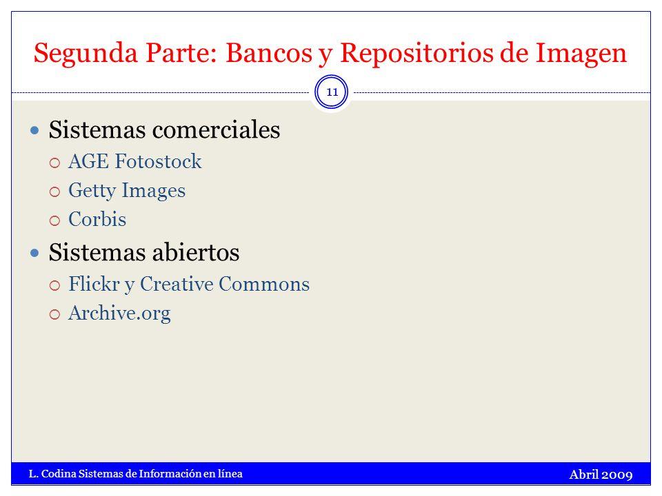 Segunda Parte: Bancos y Repositorios de Imagen Abril 2009 L. Codina Sistemas de Información en línea 11 Sistemas comerciales AGE Fotostock Getty Image