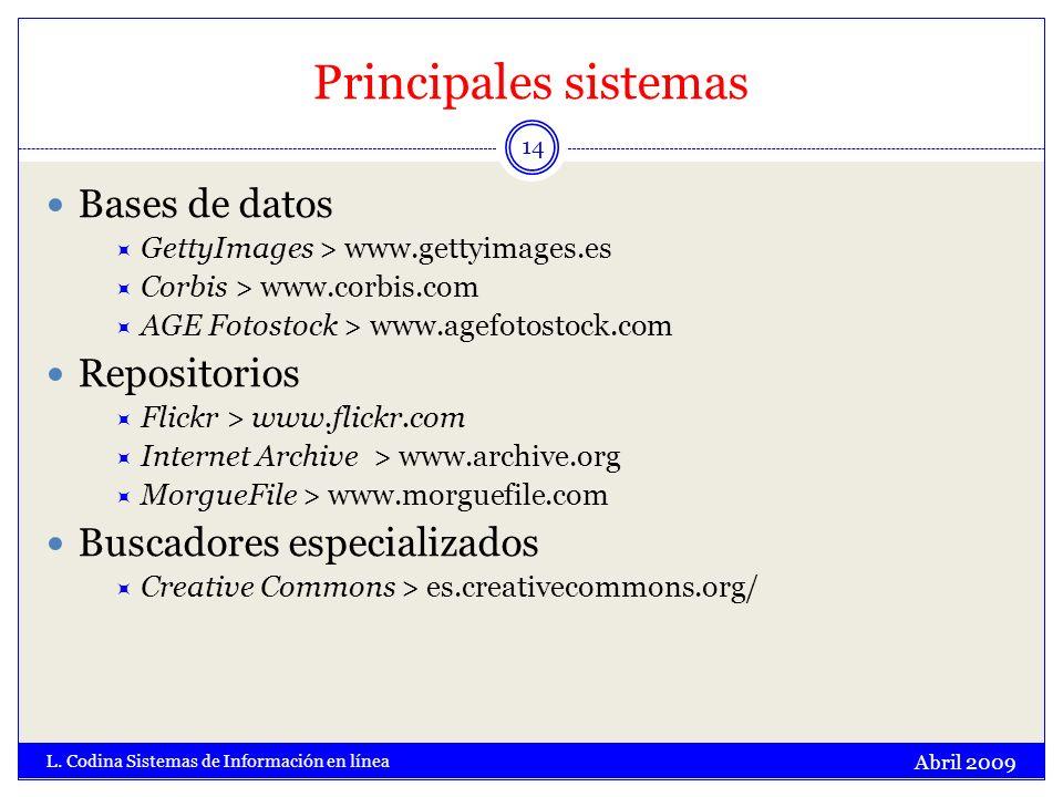 Principales sistemas Abril 2009 L. Codina Sistemas de Información en línea 14 Bases de datos GettyImages > www.gettyimages.es Corbis > www.corbis.com