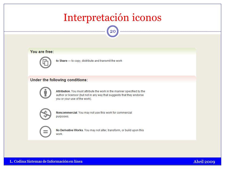 Interpretación iconos Abril 2009 L. Codina Sistemas de Información en línea 20