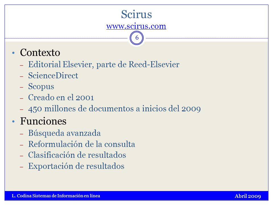 Tarifas: Royalty Free Abril 2009 L. Codina Sistemas de Información en línea 17 Abril 2008