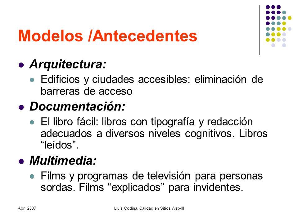 Abril 2007Lluís Codina.Calidad en Sitios Web-III ¿Cómo evaluar.