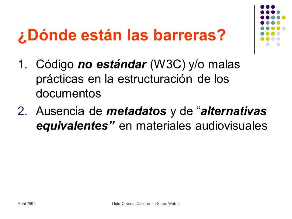 Abril 2007Lluís Codina. Calidad en Sitios Web-III ¿Dónde están las barreras.