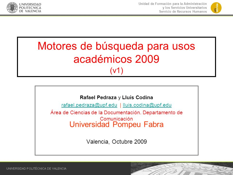 Unidad de Formación para la Administración y los Servicios Universitarios Servicio de Recursos Humanos Motores de búsqueda para usos académicos 2009 (