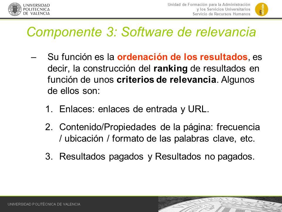 Unidad de Formación para la Administración y los Servicios Universitarios Servicio de Recursos Humanos Componente 3: Software de relevancia –Su funció