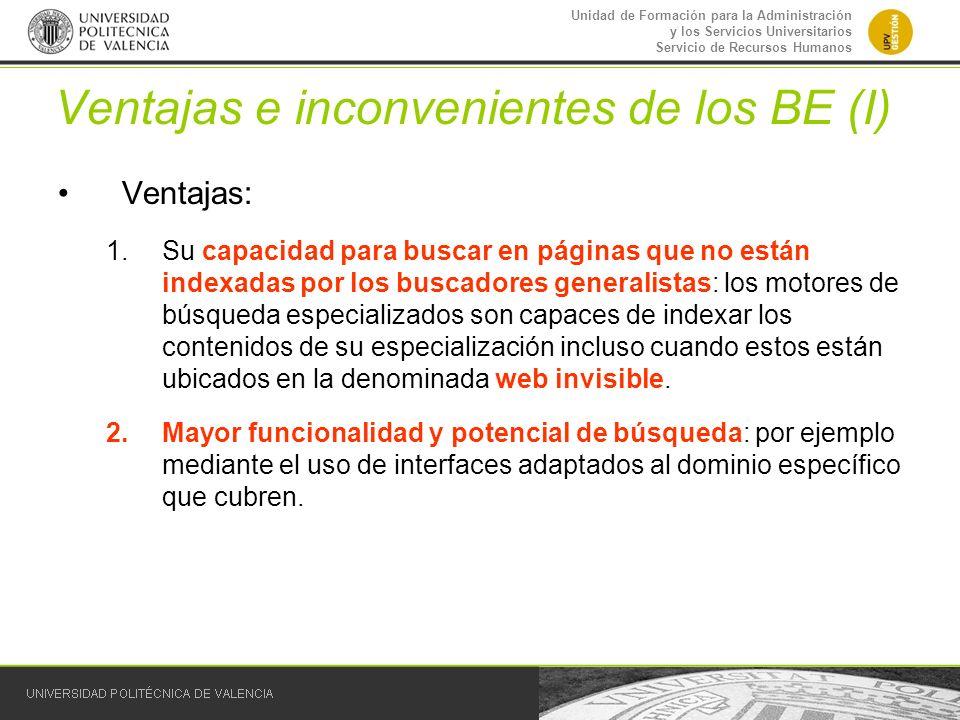 Unidad de Formación para la Administración y los Servicios Universitarios Servicio de Recursos Humanos Ventajas e inconvenientes de los BE (I) Ventaja