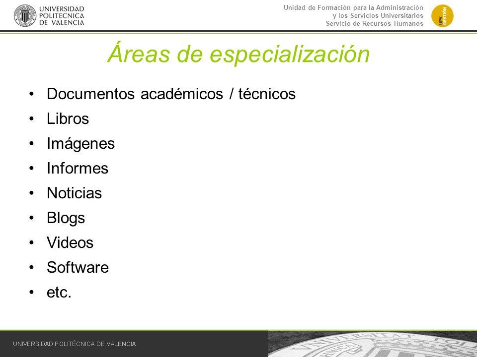 Unidad de Formación para la Administración y los Servicios Universitarios Servicio de Recursos Humanos Áreas de especialización Documentos académicos