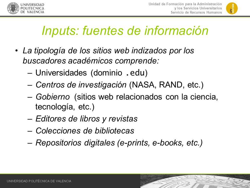 Unidad de Formación para la Administración y los Servicios Universitarios Servicio de Recursos Humanos Inputs: fuentes de información La tipología de