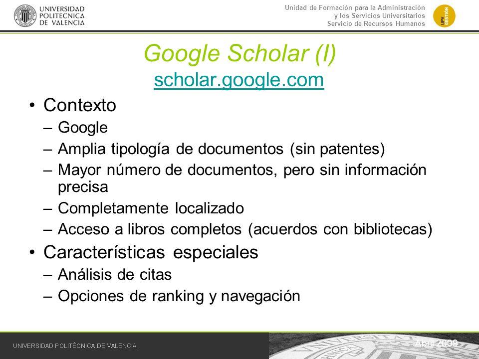 Unidad de Formación para la Administración y los Servicios Universitarios Servicio de Recursos Humanos Google Scholar (I) scholar.google.com scholar.g