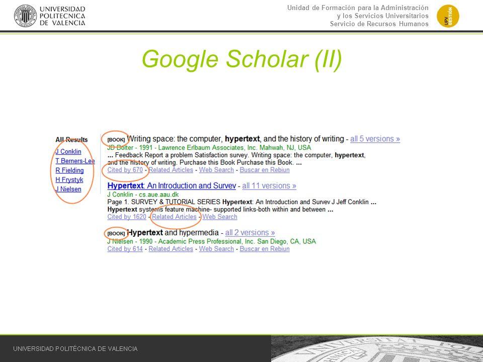 Unidad de Formación para la Administración y los Servicios Universitarios Servicio de Recursos Humanos Google Scholar (II)