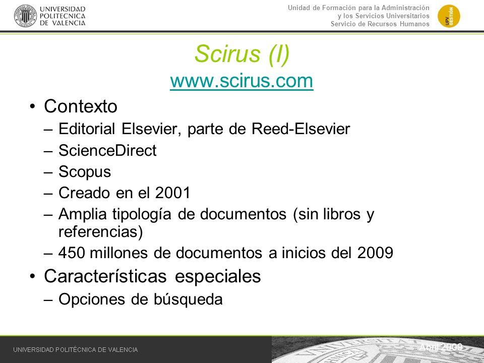 Unidad de Formación para la Administración y los Servicios Universitarios Servicio de Recursos Humanos Scirus (I) www.scirus.com www.scirus.com Abril