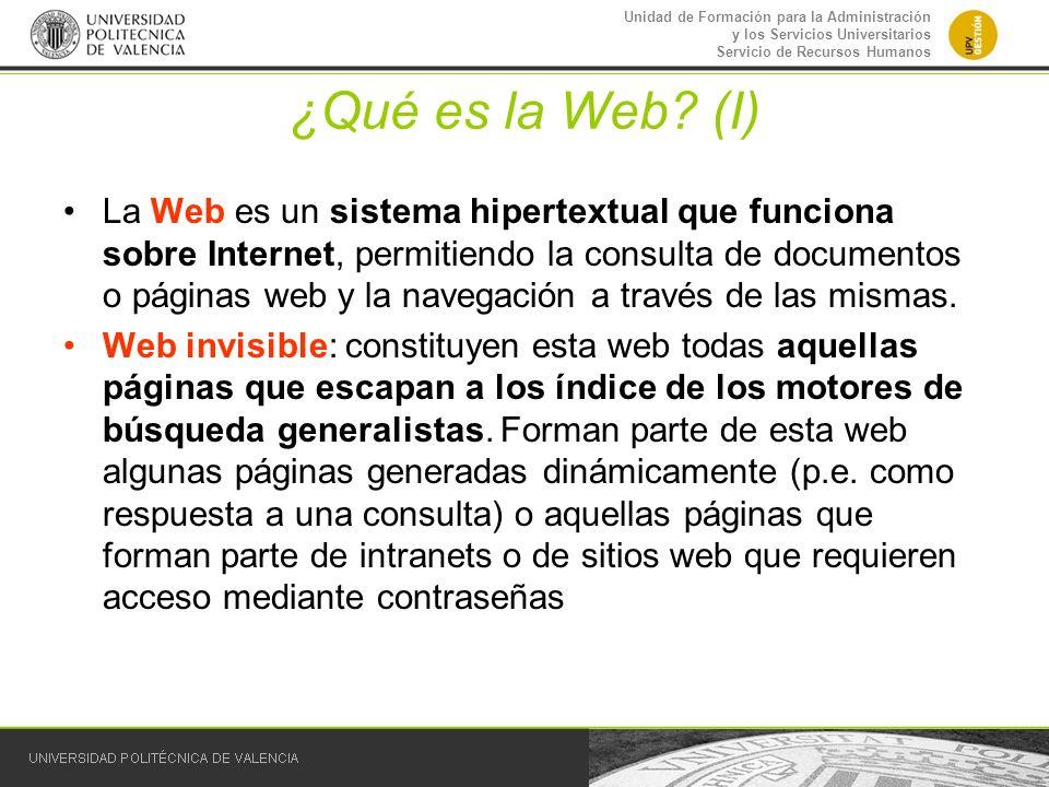 Unidad de Formación para la Administración y los Servicios Universitarios Servicio de Recursos Humanos ¿Qué es la Web? (I) La Web es un sistema hipert