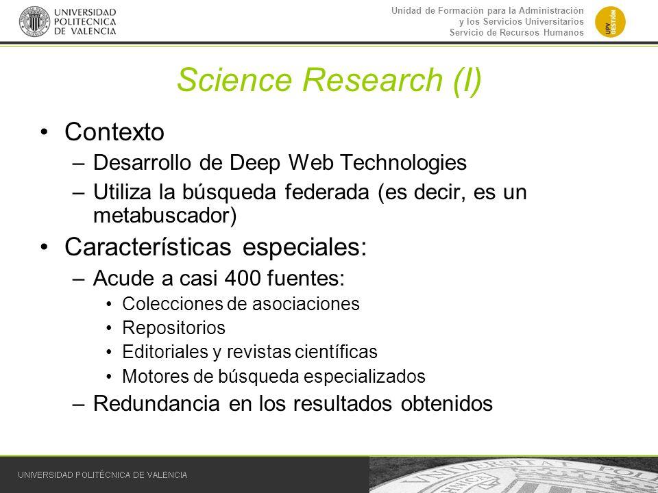 Unidad de Formación para la Administración y los Servicios Universitarios Servicio de Recursos Humanos Science Research (I) Contexto –Desarrollo de De