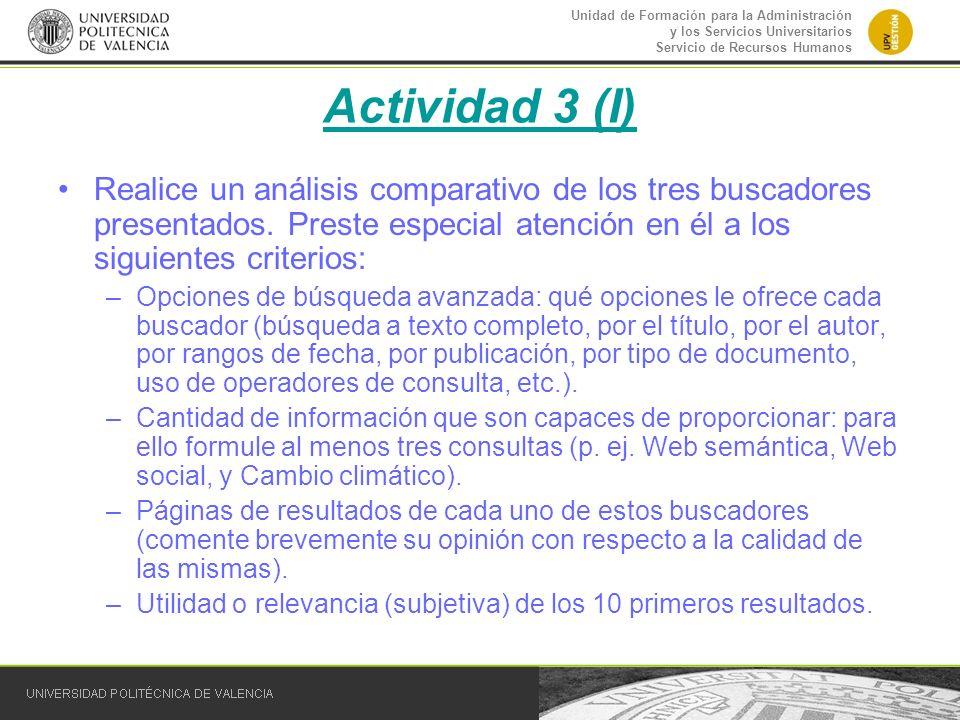 Unidad de Formación para la Administración y los Servicios Universitarios Servicio de Recursos Humanos Actividad 3 (I) Realice un análisis comparativo