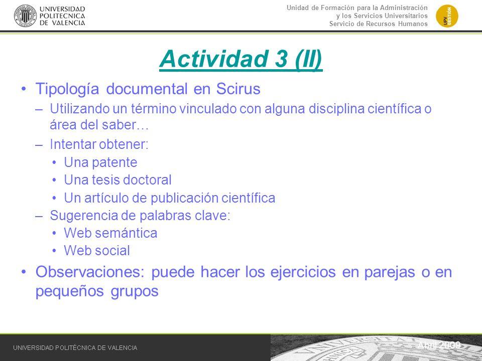 Unidad de Formación para la Administración y los Servicios Universitarios Servicio de Recursos Humanos Actividad 3 (II) Abril 2009 Tipología documenta
