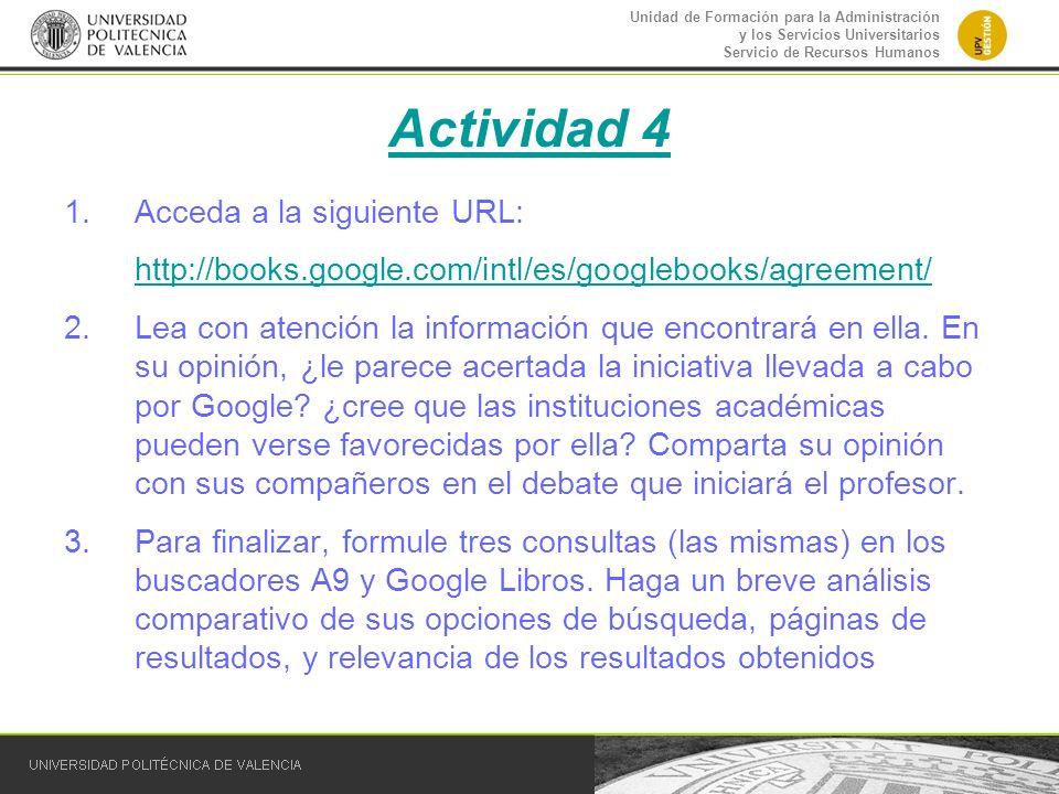 Unidad de Formación para la Administración y los Servicios Universitarios Servicio de Recursos Humanos Actividad 4 1.Acceda a la siguiente URL: http:/