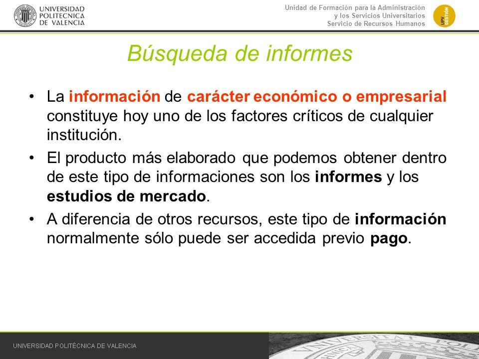 Unidad de Formación para la Administración y los Servicios Universitarios Servicio de Recursos Humanos Búsqueda de informes La información de carácter