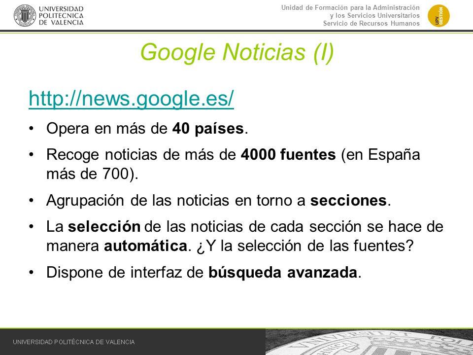 Unidad de Formación para la Administración y los Servicios Universitarios Servicio de Recursos Humanos Google Noticias (I) http://news.google.es/ Oper