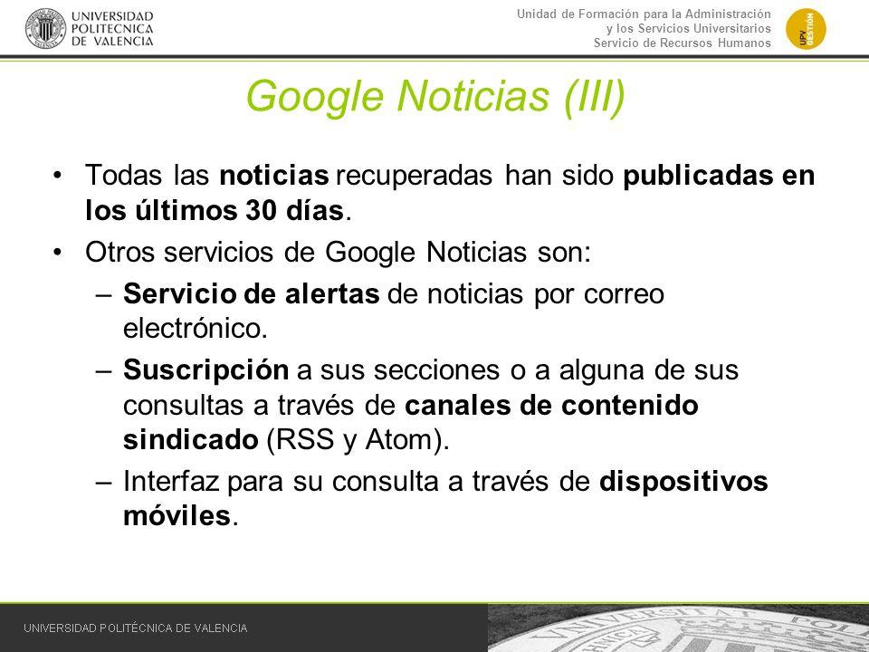 Unidad de Formación para la Administración y los Servicios Universitarios Servicio de Recursos Humanos Google Noticias (III) Todas las noticias recupe