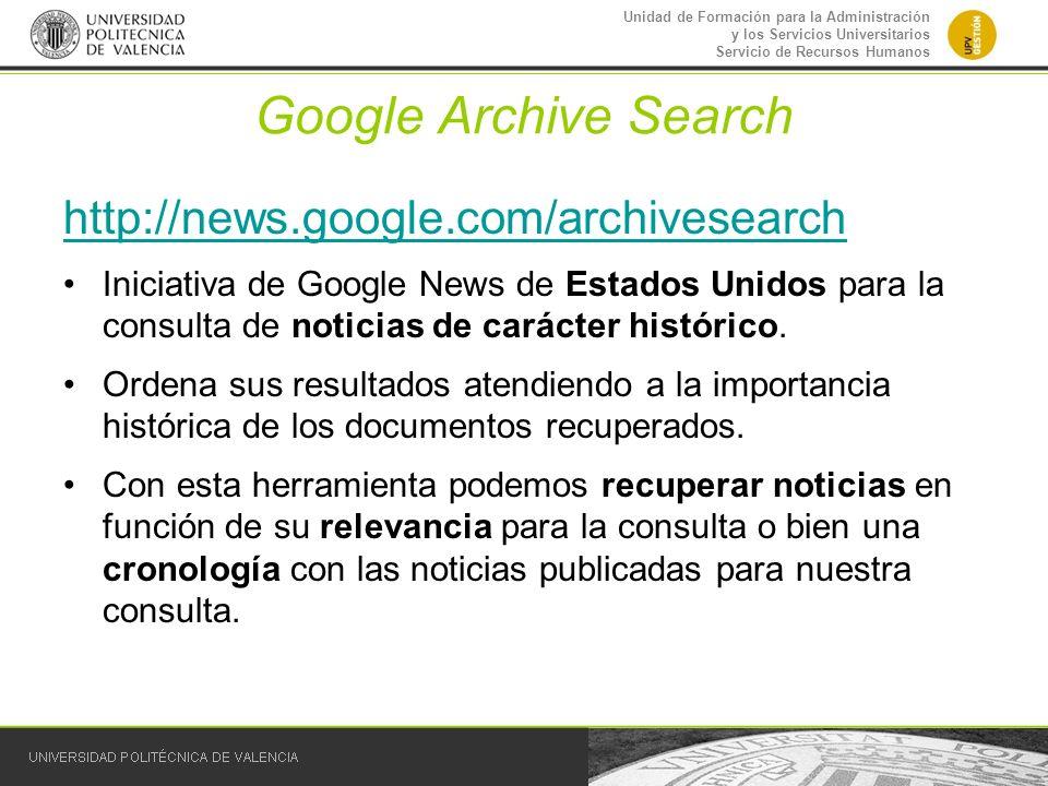 Unidad de Formación para la Administración y los Servicios Universitarios Servicio de Recursos Humanos Google Archive Search http://news.google.com/ar