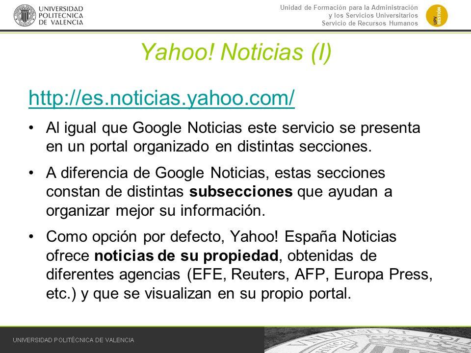 Unidad de Formación para la Administración y los Servicios Universitarios Servicio de Recursos Humanos Yahoo! Noticias (I) http://es.noticias.yahoo.co