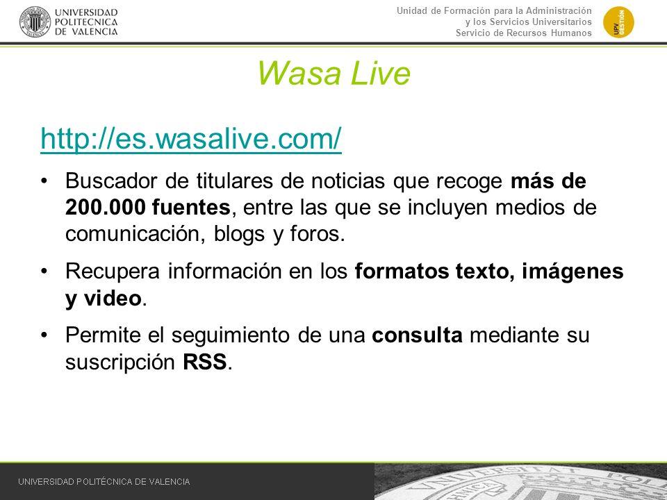 Unidad de Formación para la Administración y los Servicios Universitarios Servicio de Recursos Humanos Wasa Live http://es.wasalive.com/ Buscador de t