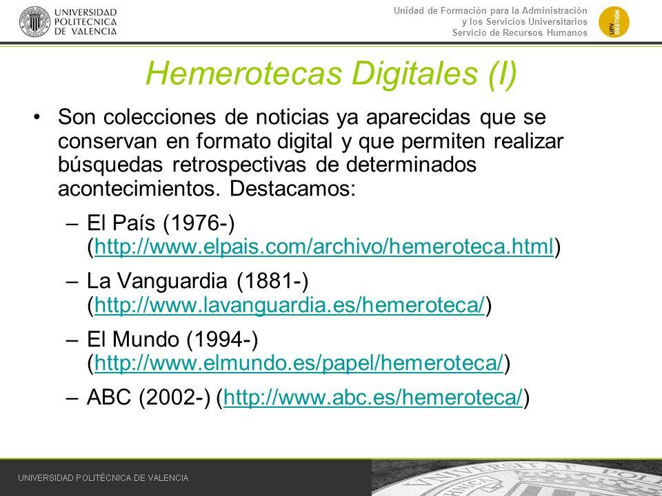 Unidad de Formación para la Administración y los Servicios Universitarios Servicio de Recursos Humanos Hemerotecas Digitales (I) Son colecciones de no