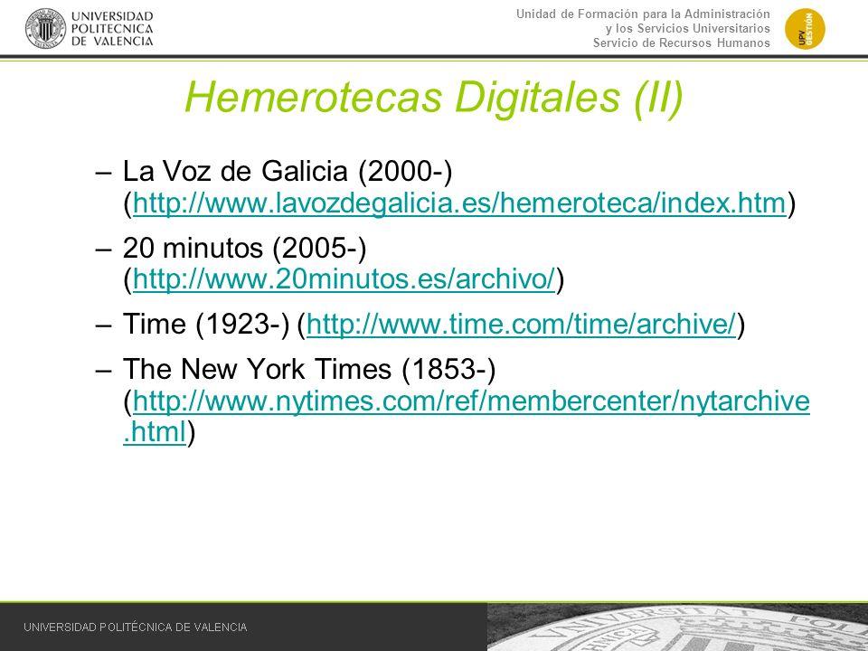 Unidad de Formación para la Administración y los Servicios Universitarios Servicio de Recursos Humanos Hemerotecas Digitales (II) –La Voz de Galicia (