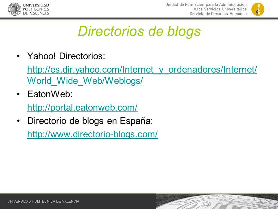 Unidad de Formación para la Administración y los Servicios Universitarios Servicio de Recursos Humanos Directorios de blogs Yahoo! Directorios: http:/