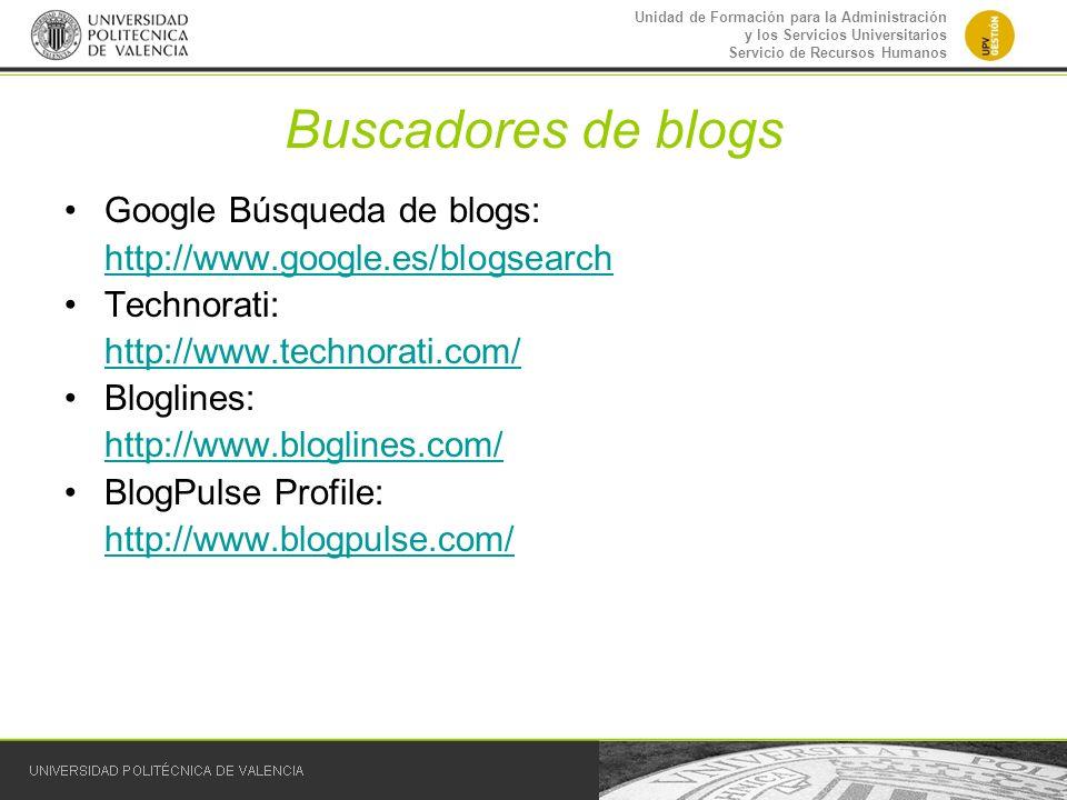 Unidad de Formación para la Administración y los Servicios Universitarios Servicio de Recursos Humanos Buscadores de blogs Google Búsqueda de blogs: h