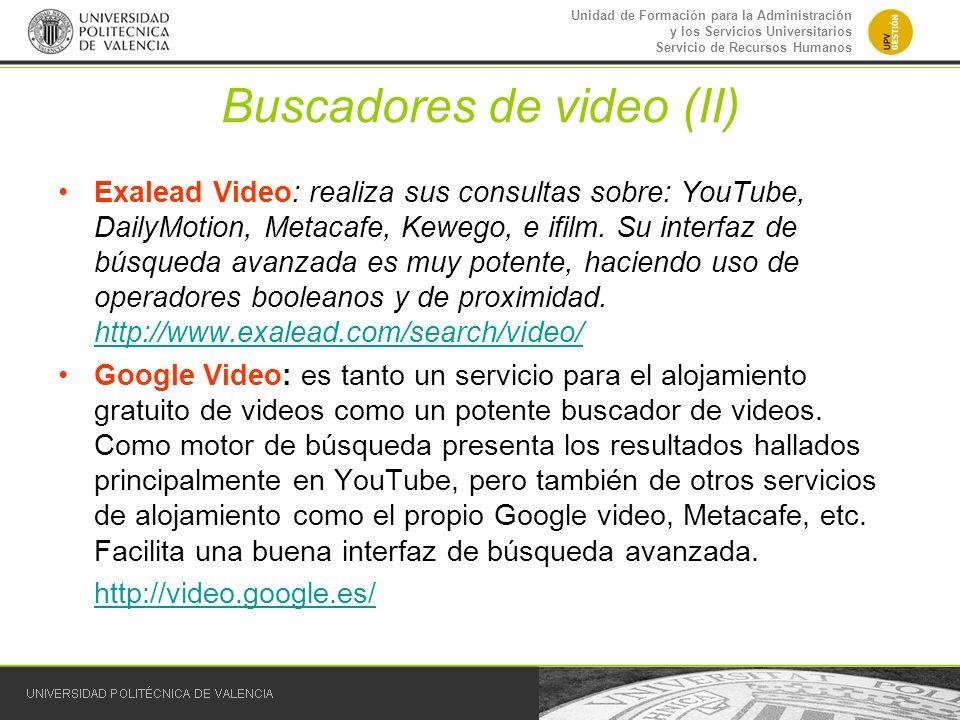 Unidad de Formación para la Administración y los Servicios Universitarios Servicio de Recursos Humanos Buscadores de video (II) Exalead Video: realiza