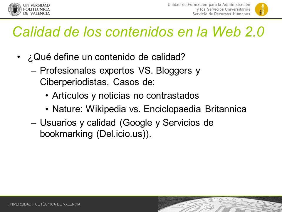 Unidad de Formación para la Administración y los Servicios Universitarios Servicio de Recursos Humanos Calidad de los contenidos en la Web 2.0 ¿Qué de