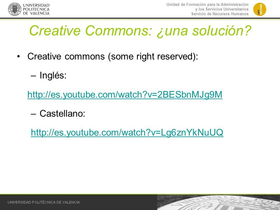 Unidad de Formación para la Administración y los Servicios Universitarios Servicio de Recursos Humanos Creative Commons: ¿una solución? Creative commo
