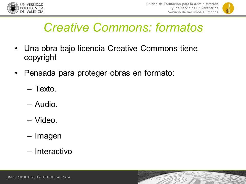 Unidad de Formación para la Administración y los Servicios Universitarios Servicio de Recursos Humanos Creative Commons: formatos Una obra bajo licenc