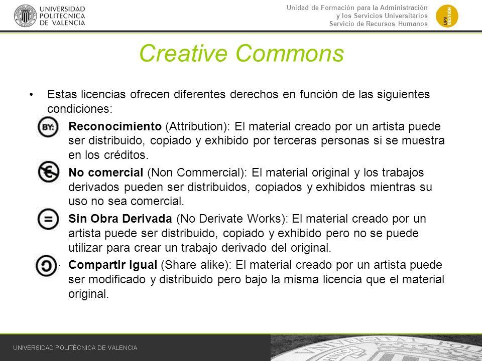 Unidad de Formación para la Administración y los Servicios Universitarios Servicio de Recursos Humanos Creative Commons Estas licencias ofrecen difere