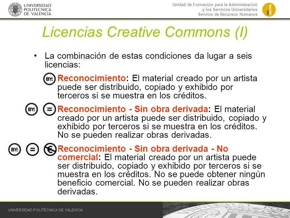 Unidad de Formación para la Administración y los Servicios Universitarios Servicio de Recursos Humanos Licencias Creative Commons (I) La combinación d
