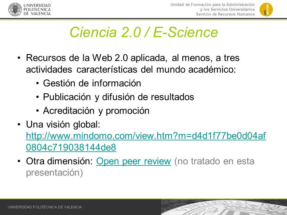 Unidad de Formación para la Administración y los Servicios Universitarios Servicio de Recursos Humanos Ciencia 2.0 / E-Science Recursos de la Web 2.0