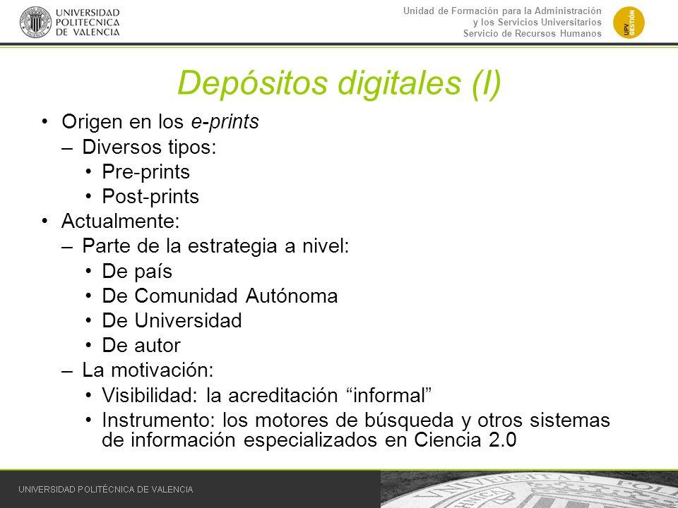 Unidad de Formación para la Administración y los Servicios Universitarios Servicio de Recursos Humanos Depósitos digitales (I) Origen en los e-prints