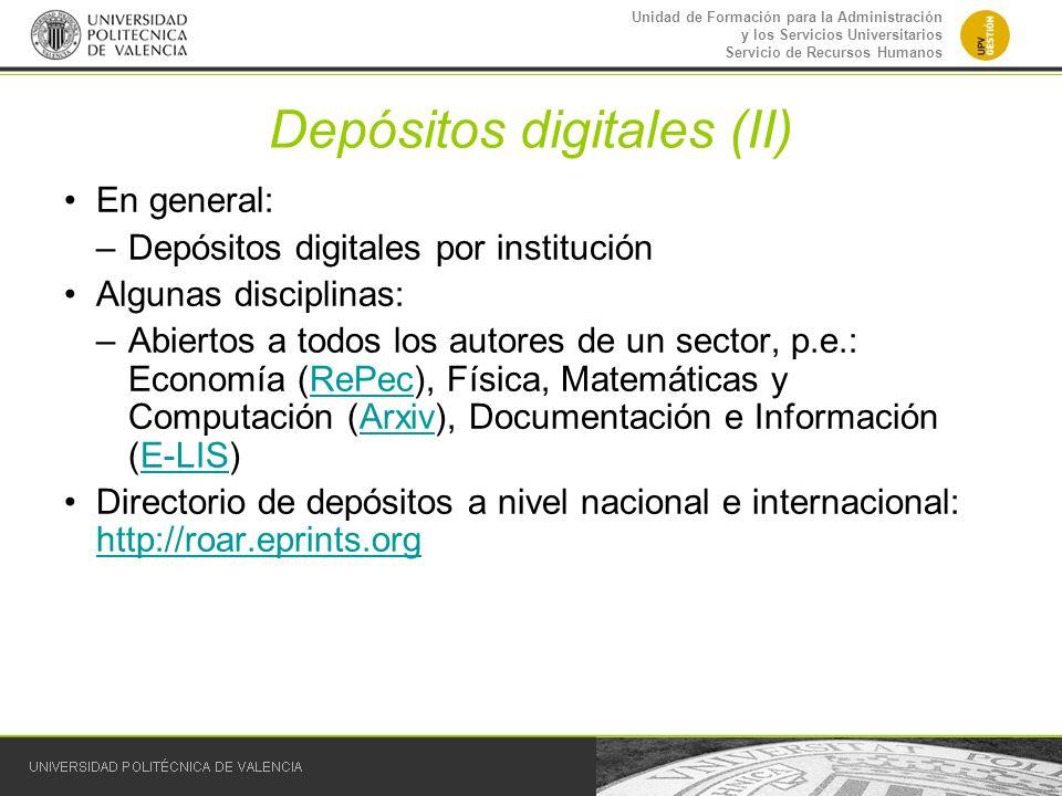Unidad de Formación para la Administración y los Servicios Universitarios Servicio de Recursos Humanos Depósitos digitales (II) En general: –Depósitos