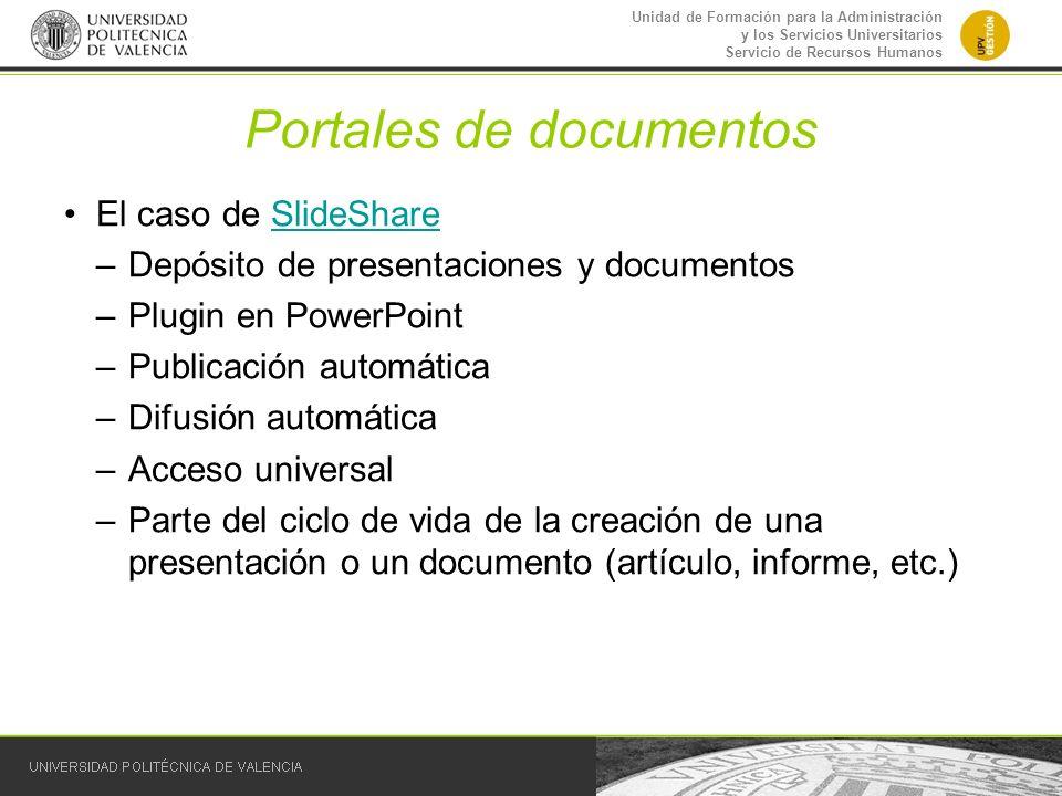 Unidad de Formación para la Administración y los Servicios Universitarios Servicio de Recursos Humanos Portales de documentos El caso de SlideShareSli