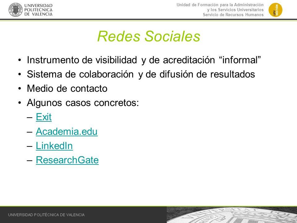 Unidad de Formación para la Administración y los Servicios Universitarios Servicio de Recursos Humanos Redes Sociales Instrumento de visibilidad y de