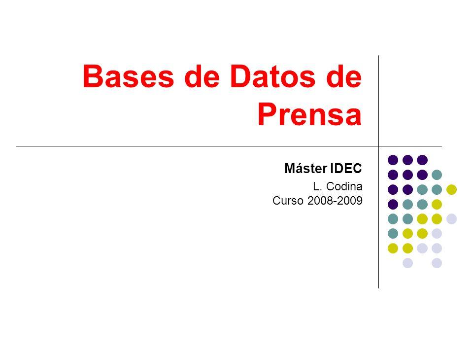 Bases de Datos de Prensa Máster IDEC L. Codina Curso 2008-2009