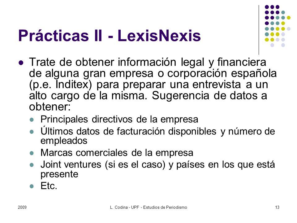 Prácticas II - LexisNexis Trate de obtener información legal y financiera de alguna gran empresa o corporación española (p.e. Inditex) para preparar u