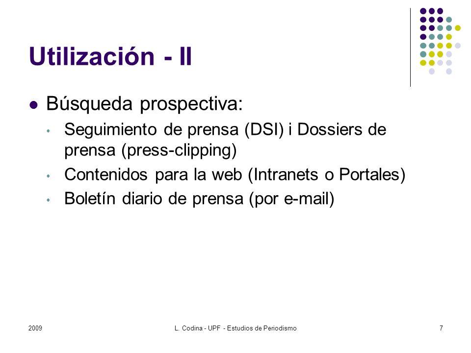 Utilización - II Búsqueda prospectiva: Seguimiento de prensa (DSI) i Dossiers de prensa (press-clipping) Contenidos para la web (Intranets o Portales) Boletín diario de prensa (por e-mail) 20097L.