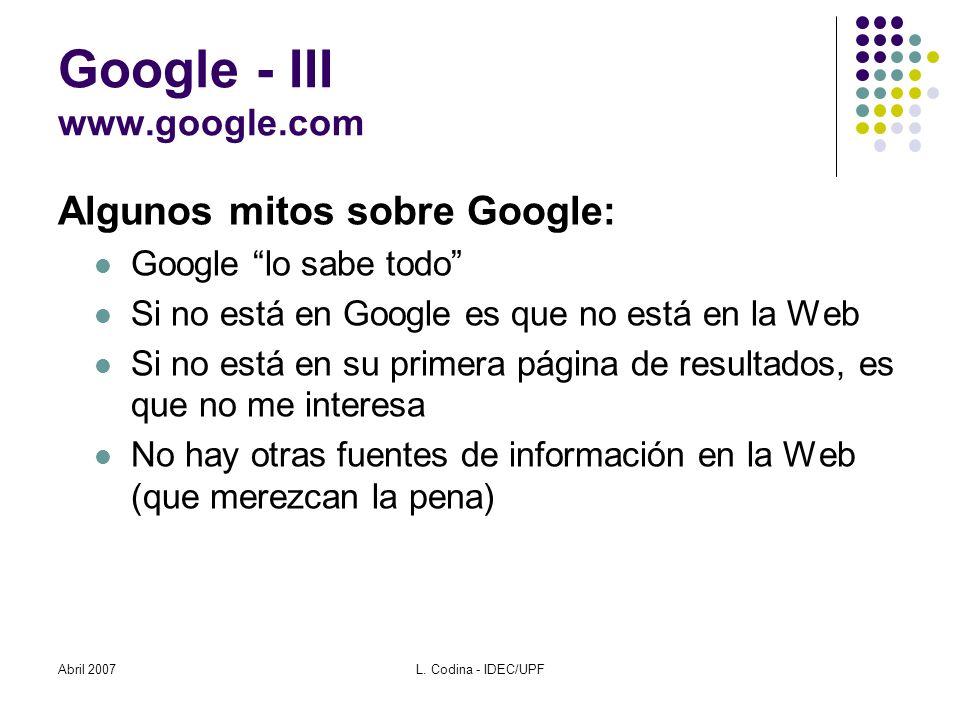 Abril 2007L.Codina - IDEC/UPF ¿Hay vida más allá de Google.