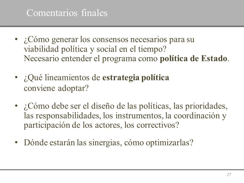 ¿Cómo generar los consensos necesarios para su viabilidad política y social en el tiempo? Necesario entender el programa como política de Estado. ¿Qué