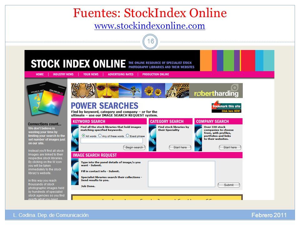 Fuentes: StockIndex Online www.stockindexonline.com www.stockindexonline.com Febrero 2011 L. Codina. Dep. de Comunicación 16
