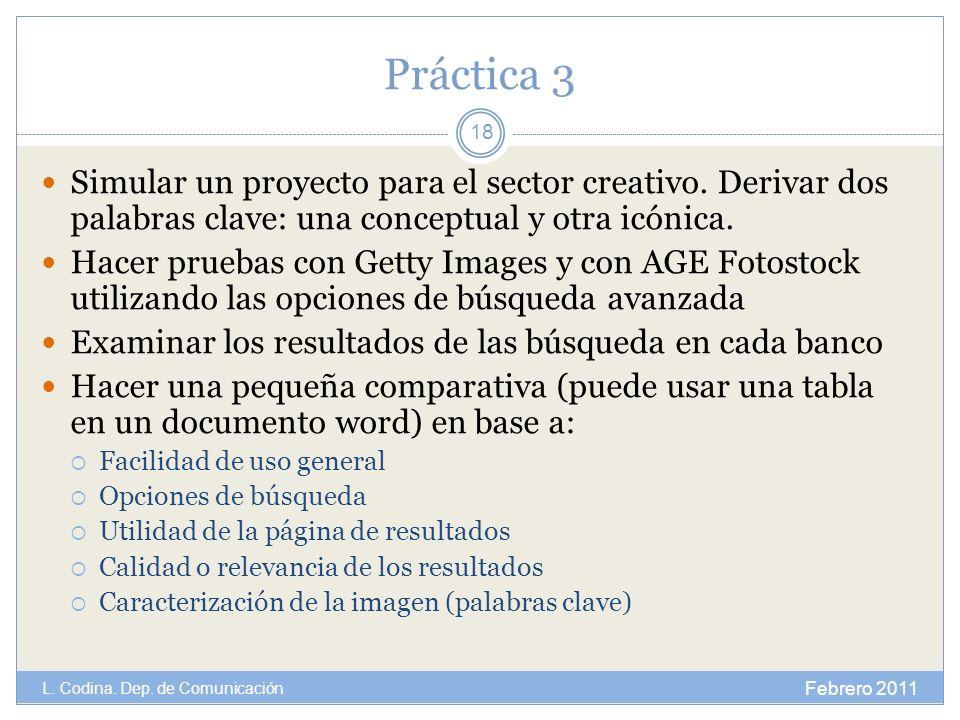 Práctica 3 Simular un proyecto para el sector creativo. Derivar dos palabras clave: una conceptual y otra icónica. Hacer pruebas con Getty Images y co
