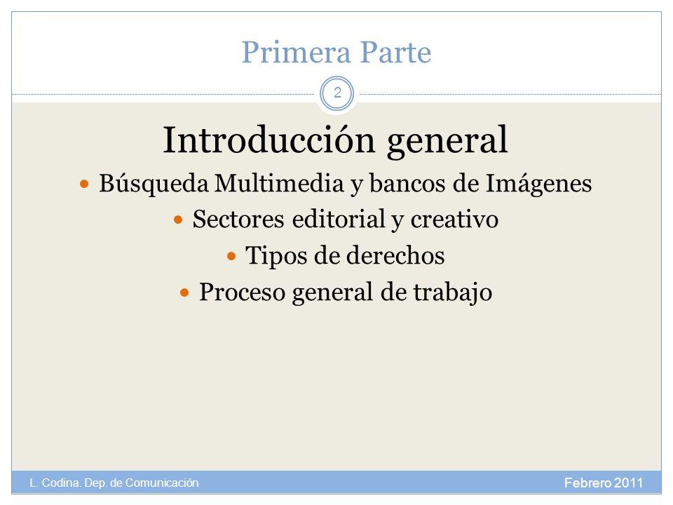 Primera Parte Introducción general Búsqueda Multimedia y bancos de Imágenes Sectores editorial y creativo Tipos de derechos Proceso general de trabajo