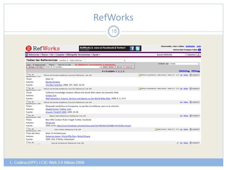 RefWorks L. Codina (UPF). I CIC Web 2.0 Bilbao 2009 15